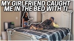 MY GIRLFRIEND CAUGHT ME IN THE BED WITH TI FROM TAYLORGIRLZ!!!