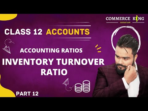 #105,Class 12 accounts (Accounting ratios: Inventory turnover ratio,Part 1)