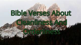 Bible Verses About Cleanliness And Orderliness
