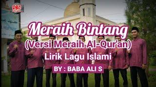 Meraih Bintang - (Versi Meraih Al-Qur'an) lirik lagu Islami | By : Baba Ali. S