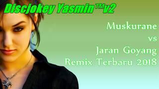 Dj Remix Terbaru 2018 - Muskurane vs Jaran Goyang Enak Mantab Jiwa Mp3