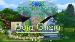 "The Sims 4 Wyzwanie - Zielona Osada Speed Build #13 [end] - ""Dom Ginny"""
