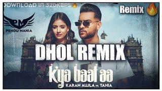 Kya Baat Aa Dhol Remix Karan AujlaFt. Pendu Mania Download in 320kbps🔥