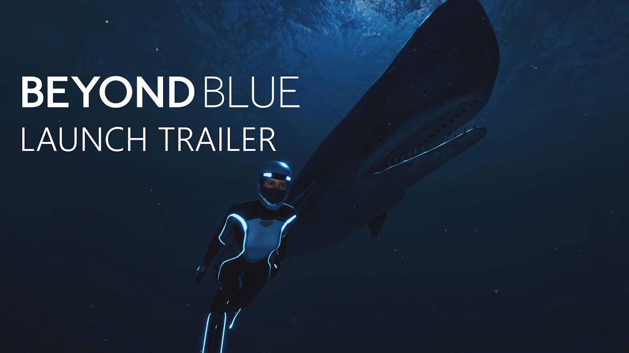 Beyond Blue: Launch Trailer