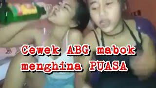 Cewek ABG mabok Menghina PUASA #cewekmabok #cabecabean #viral