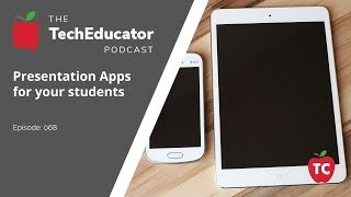 Google Slides, Power Point, Keynote, Prezi and Haiku Deck | TechEducator Podcast 68