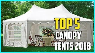 Top 5 Best Canopy Tents in 2018