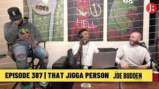 The Joe Budden Podcast Episode 387 | That Jigga Person