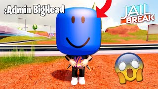 the BIGGEST HEAD in JAILBREAK ROBLOX (ROBLOX)