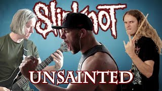 UNSAINTED - Slipknot [vocal, drum, guitar collab cover] | We are not your kind