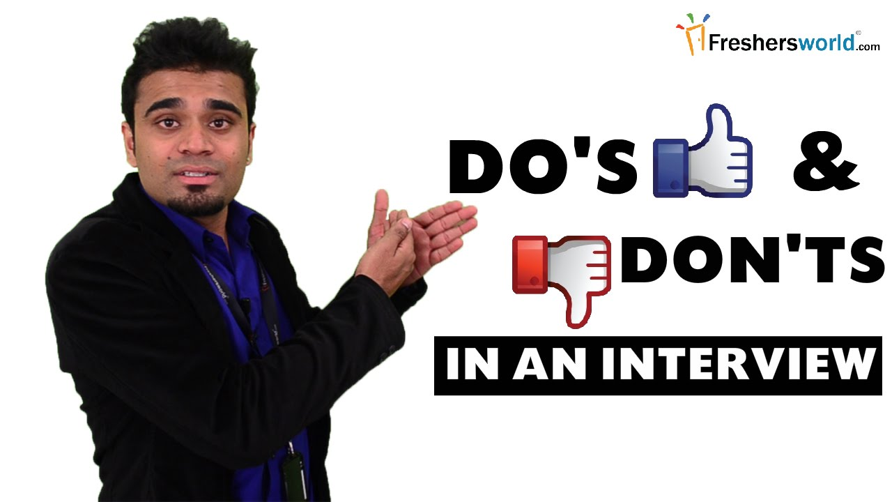 do s and don ts of an interview for freshers do s and don ts of an interview for freshers