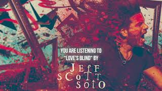 "Jeff Scott Soto – ""Love's Blind"" – Official Audio"