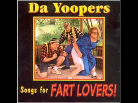 Da Yoopers - If She Farts On The First Date