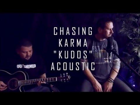Chasing Karma - KUDOS (ACOUSTIC VERSION)