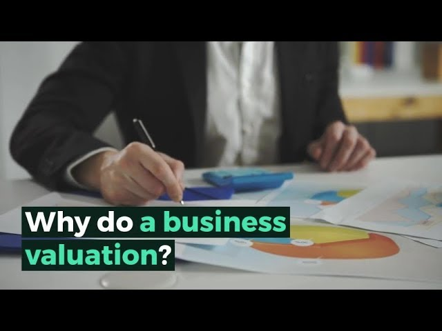 Why do a business valuation?