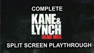 Kane & Lynch: Dead Men - Complete playthrough - Split screen Co-op - 1080p60fps - No commentary