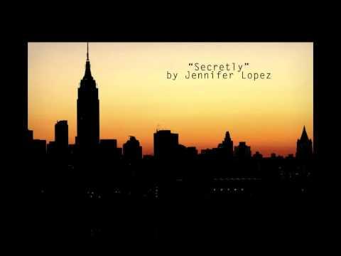 Secretly by Jennifer Lopez
