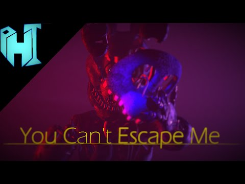 You Can't Escape Me[FNAF SFM] Song by ChaoticCanineCulture