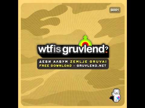 wtf is gruvlend