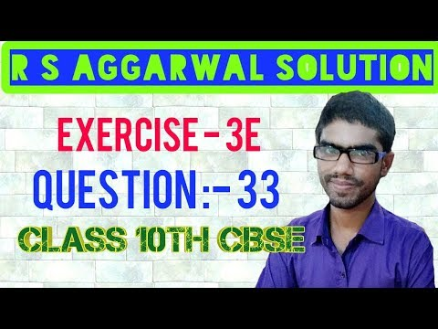 Exercise 3E Question 33    R S Aggarwal Solution    Linear Equation In Two Variables