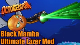 BLACK MAMBA ULTIMATE LAZER MOD | Octogeddon Modded | The best lazer ever?