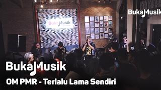 OM PMR - Terlalu Lama Sendiri  (Kunto Aji Cover With Lyrics) | BukaMusik