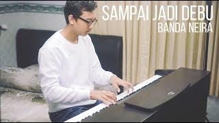Sampai Jadi Debu - Banda Neira Piano Cover