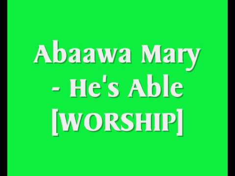 Abaawa Mary - He's Able [Worship]