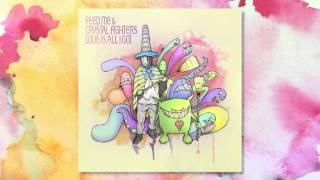Feed Me & Crystal Fighters - Love Is All I Got (Feed Me