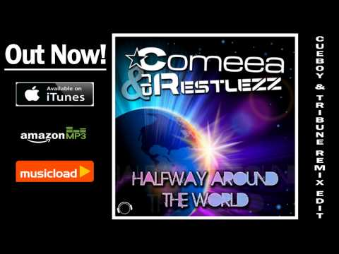 Comeea & DJ Restlezz - Halfway Around The World (Cueboy & Tribune Remix Edit) /// VÖ: 15.02.2013