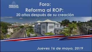 """Foro """"Reforma al ROP: 20 años luego de su creación"""", 16 de mayo de 2019"""