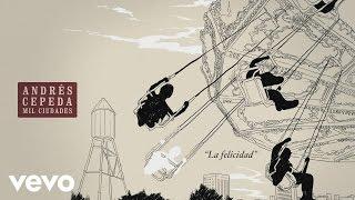 Andrés Cepeda - La Felicidad (Cover Audio) ft. Ricardo Montaner