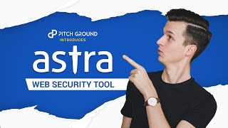 PitchGround Introduces: Astra Web Security Tool