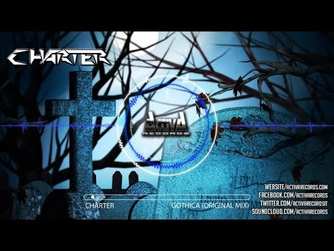 Charter - Gothica (Original Mix) - Official Preview (Activa