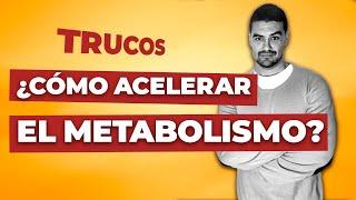 ¿CÓMO ACELERAR EL METABOLISMO? | Dr. Antonio Hernández