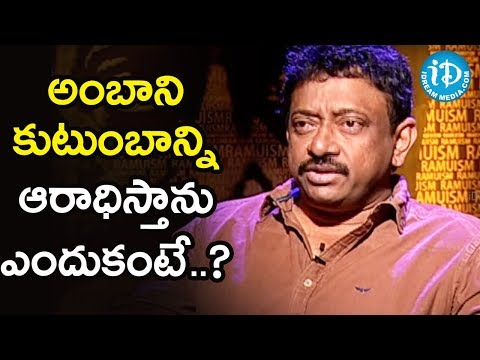 I Admire Ambani's Family - Director Ram Gopal Varma   Ramuism 2nd Dose