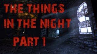 Amnesia Custom Story: The Things in the Night