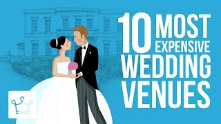 Top 10 Most Expensive Wedding Venues In The World