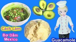 """Chị Bí Đỏ Hướng Dẫn Làm Món """"Bơ Dầm Guacamole"""" Kiểu Mexico - Guacamole Mexican Food"""
