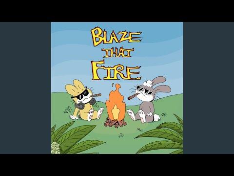 Blaze That Fire