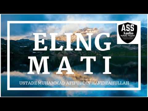 ELING MATI / MENGINGAT KEMATIAN - AL USTADZ MUHAMMAD AFIFUDDIN HAFIDZAHULLAH