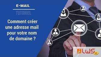 Comment créer une adresse e-mail pour votre nom de domaine ?