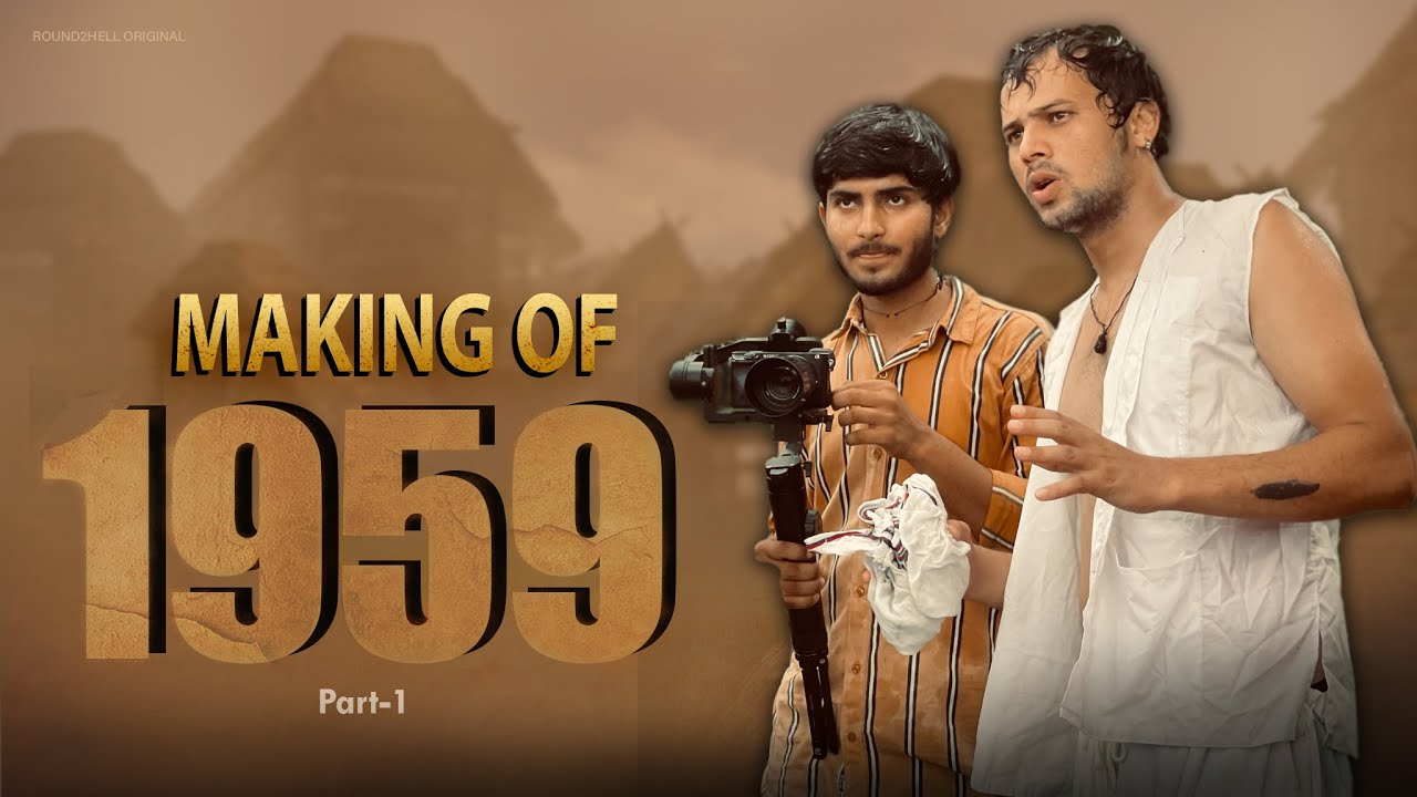 Making of 1959 | Round2Hell | R2H
