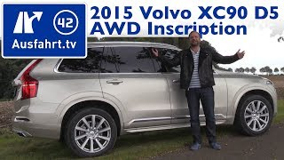 2015 Volvo XC90 D5 AWD Inscription - Kaufberatung, Test, Review