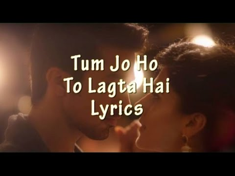 Tum Ho Toh Lagta Hai Lyrics Video Song |...