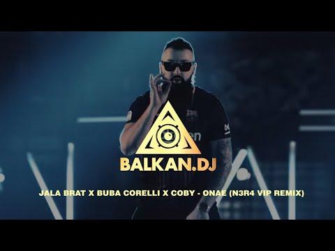 Jala Brat x Buba Corelli x Coby – Onae (N3R4 VIP Remix)