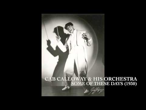 Cab Calloway & His Orchestra: Some of These Days (1930)