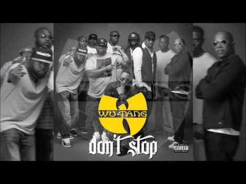 Wu-Tang Clan - Don't Stop (Explicit) 2017