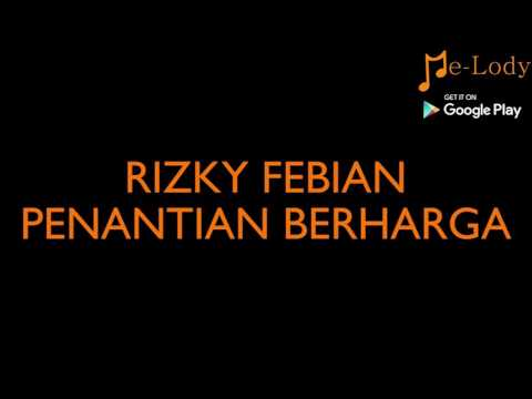 Rizky Febian - Penantian Berharga (Lagu Karaoke Lirik Tanpa Vokal) by Me-Lody App