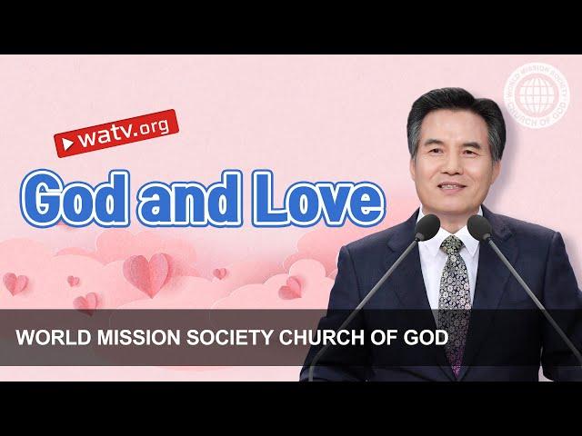 God and Love | World Mission Society Church of God
